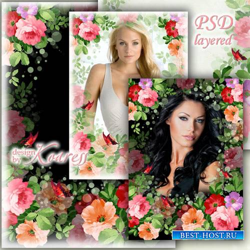 Женская рамка для фото - И яркие, и нежные, прекрасные цветы