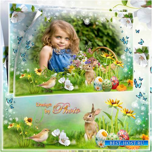 Детская рамка для фото - Сегодня праздник светлой пасхи, куличи,на яйцах кр ...