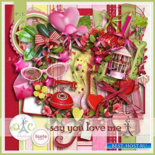 Романтический скрап-комплект - Скажи, что любишь меня