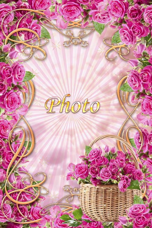 Цветочная рамка  - Сорви букет прекрасных роз,чтоб сердце тронули до слез