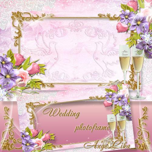 Свадебная фоторамка - Голуби, цветы и бокалы шампанского