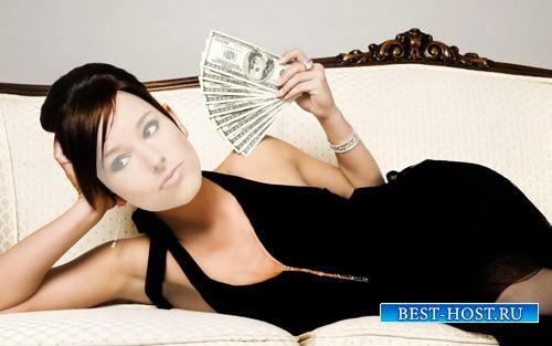 Шаблон для фотошопа - Красивая девушка в шикарном наряде с деньгами
