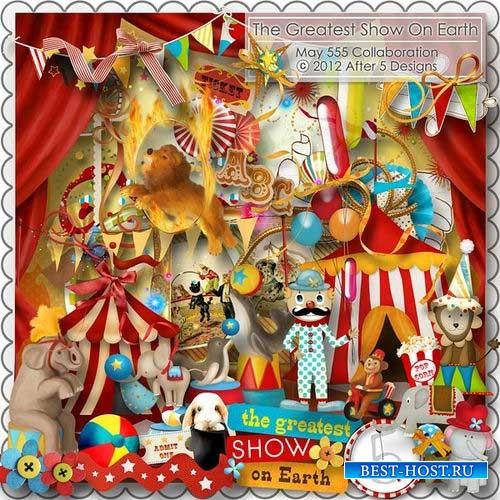 Весёлый цирковой скрап-комплект - Величайшее шоу на земле
