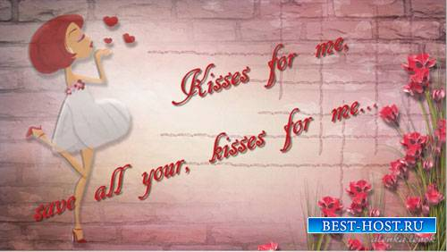 Романтический проект для ProShow Producer - Save Your Kisses for Me