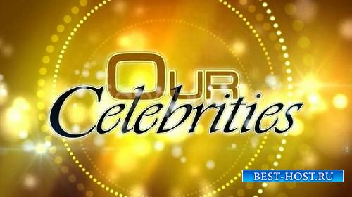 Проект Files - Our Celebrities (VideoHive)