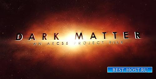 Dark Matter - Project for After Effects (Videohive)