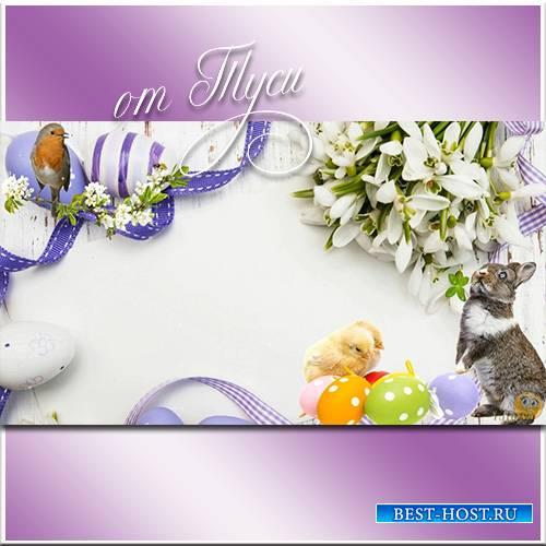 Футаж к Пасхе - Наступает праздник Пасхи - чувства добрые несет