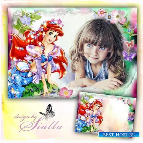 Фоторамка для девочки с  принцессой- Твоя подружка Русалочка Ариэль