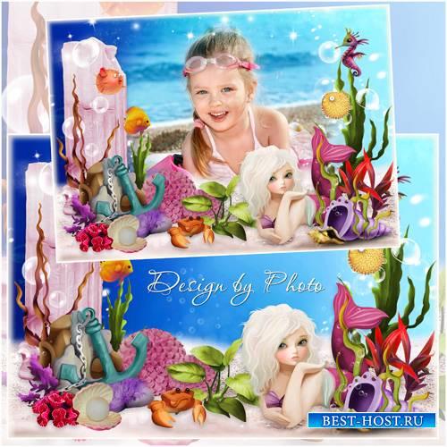 Детская рамка для фото - Прекрасна, конечно же, жизнь в океане