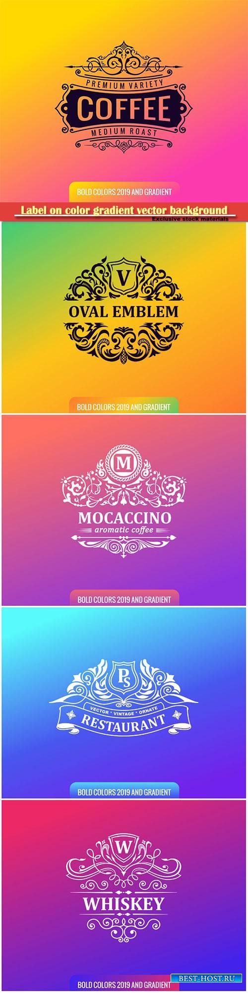 Label on color gradient vector background, vintage logo, badge
